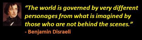 benjamin_disraeli-world_is_governed_by_people_behind_the_scenes.jpg