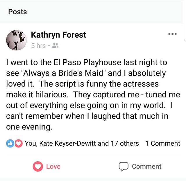 The reviews keep coming, we love it! Do not miss what everyone is talking about!  Tonight at 8pm and Sunday and 2pm!  Get your tickets now! http://theelpasoplayhouse.tix.com  #elpasoplayhouse #elpasotheatre #laughyourassoff Thank you for the lovely review.  #alwaysabridesmaid #elpasotheatre #elpasoplayhouse