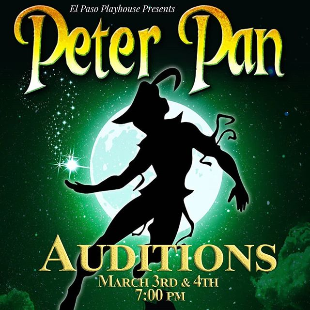 """Peter Pan; or The Boy Who Would Not Grow Up""  The classic play by J.M. Barrie which was first produced in 1904 is coming to the The El Paso Playhouse!  Dates: March 3rd and 4th Time: 7:00 pm ***Roles are open to any gender and all ages. This play is geared toward young audiences but will not be performed entirely by children*** Note: Please prepare a 60 second monologue. Actors will be asked to perform cold readings from the script followed by a movement exercise."