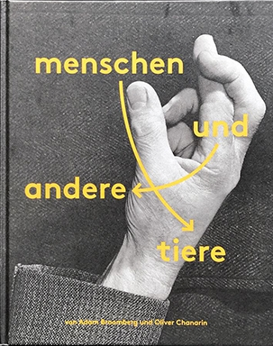 Menschen Und Andere Tiere    Kehrer Verlag, 2016