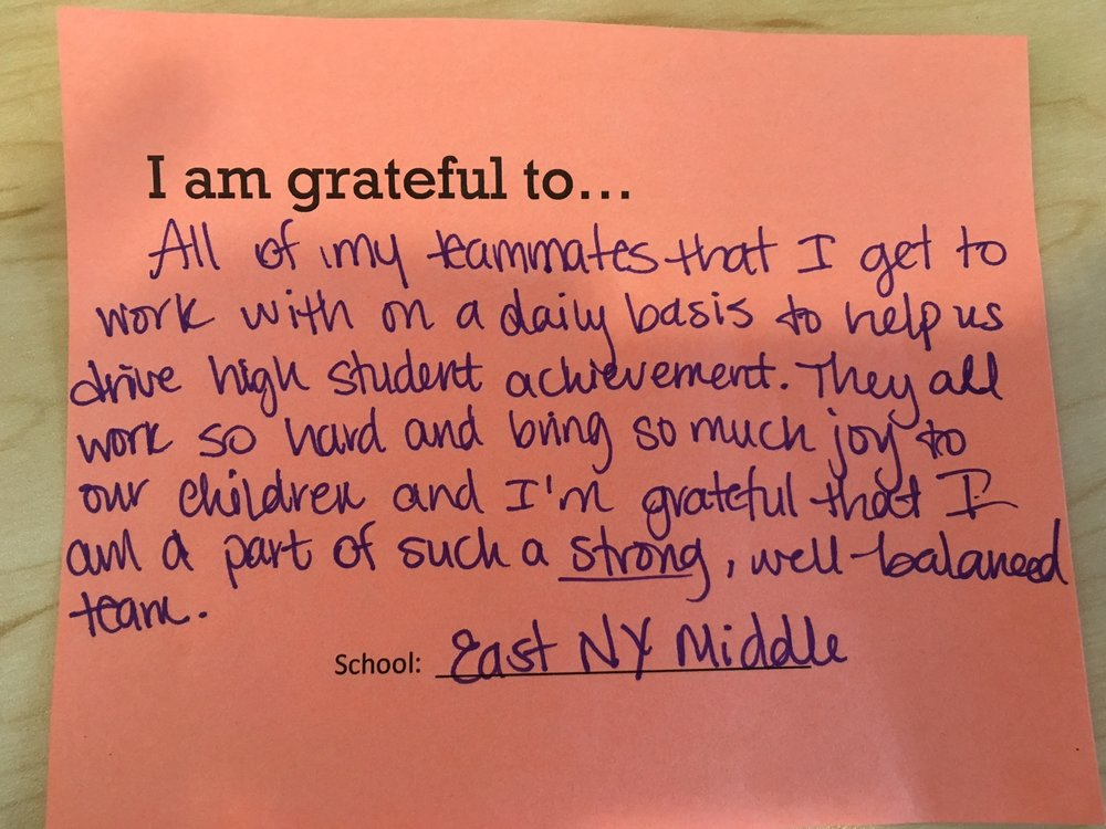 I am grateful to all of my teammates that I get to work with on a daily basis to help us drive high student achievement. They all work so hard and bring so much joy to our children and I'm grateful that I am a part of such a strong, well-balanced team. – AF East New York Middle