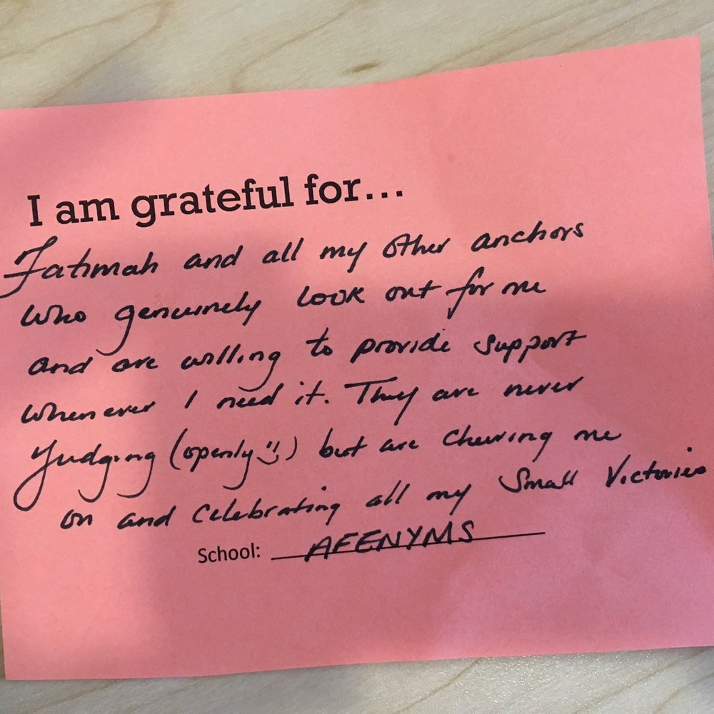 I am grateful for Fatimah and all my other anchors who genuinely look out for me and are willing to provide support whenever I need it. They are never judging (openly J) but are cheering me on and celebrating all my small victories. –AF East New York Middle