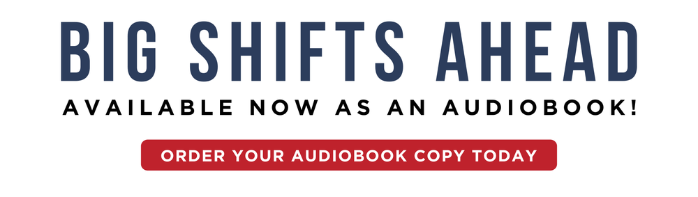 Big Shifts Ahead Audiobook Banner Available Now Banner- Book Website.png