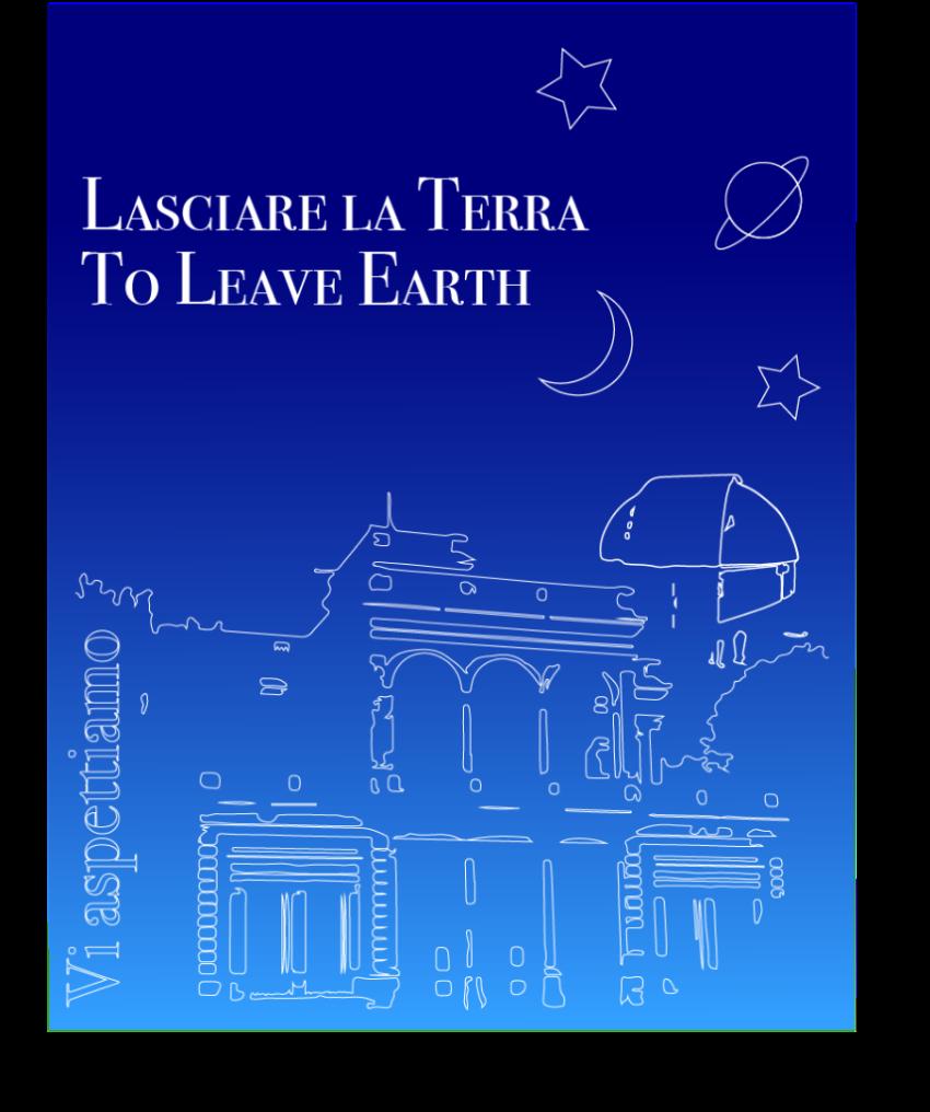 """2018. 03 """"Lasciare La Terra, To Leave Earth"""""""