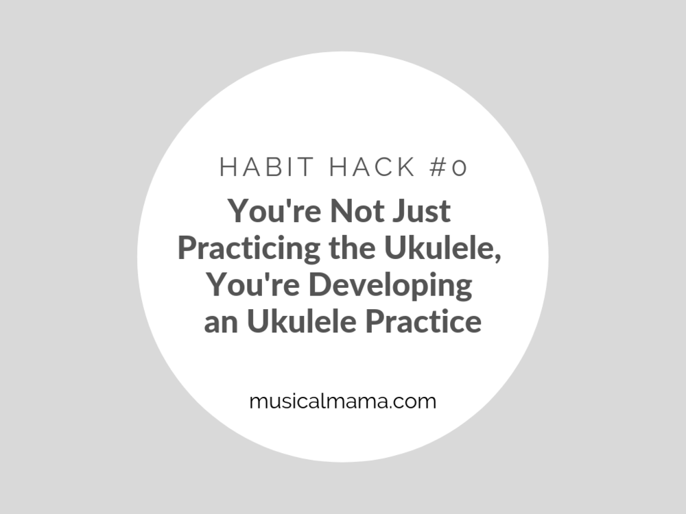 HH0_Developing an Ukulele Practice.png