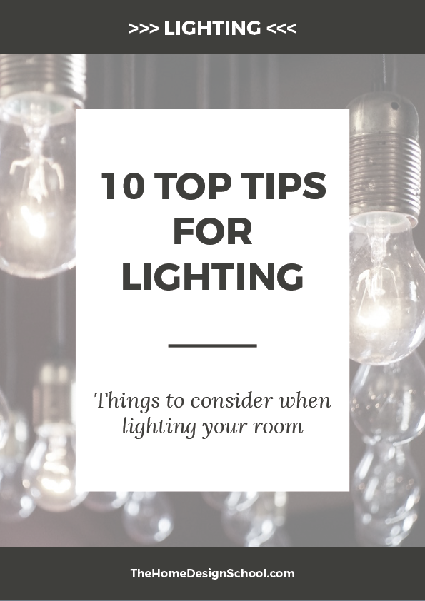 10 TOP TIPS FOR LIGHTING your home