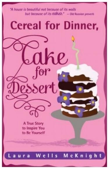 Cereal for Dinner, Cake for Dessert book cover.jpg