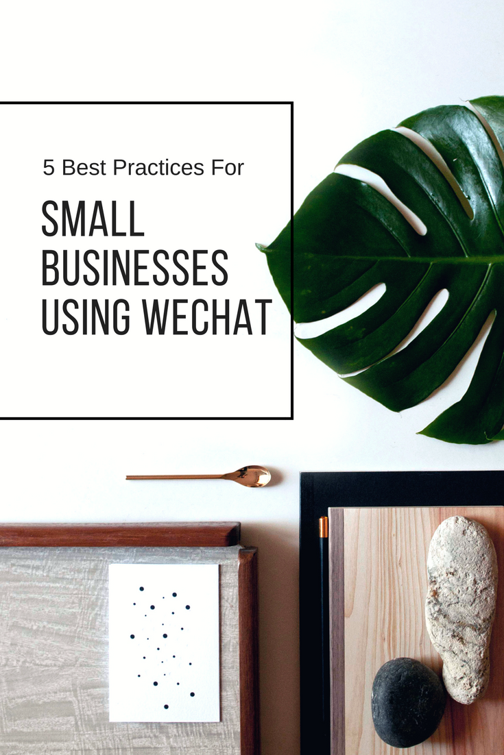 5 Best Practices for Small Businesses Using WeChat