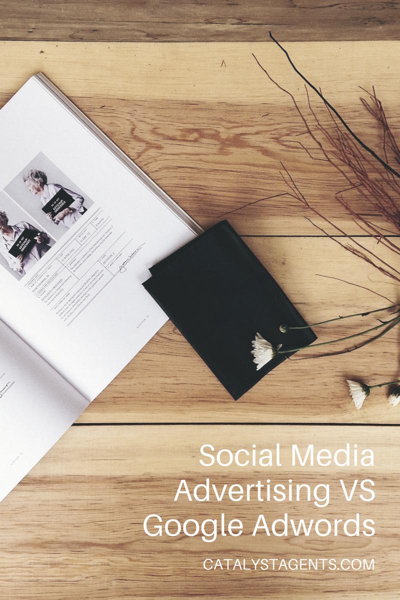 Social Media Advertising vs Google Adwords Catalyst Agents