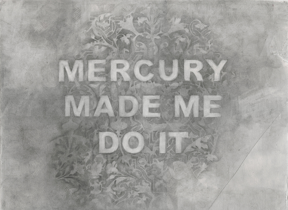 Mercury Made Me Do It,  graphite on paper, 15 x 20 inches, 2015