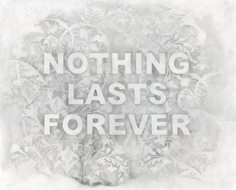 Nothing Lasts Forever,  graphite on paper, 18 x 22 inches, 2016