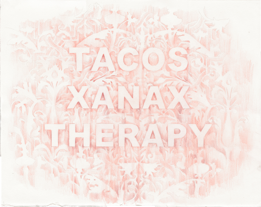 Tacos Xanax Therapy,  colored pencil on paper, 14 x 20 inches, 2016