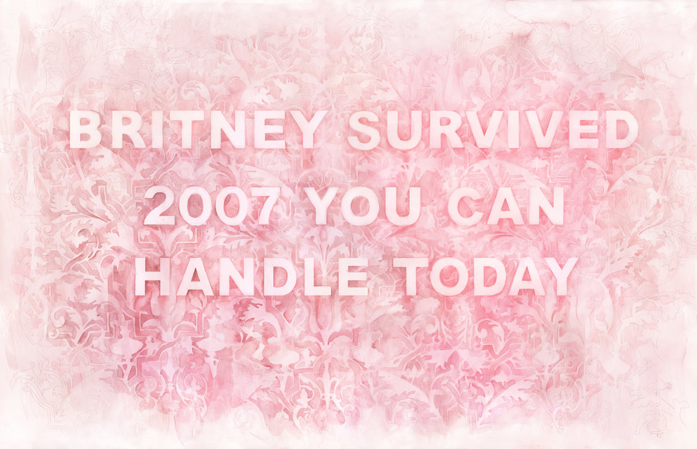 Britney Survived 2007 You Can Handle Today , watercolor and colored pencil on paper, 22 x 30 inches, 2017