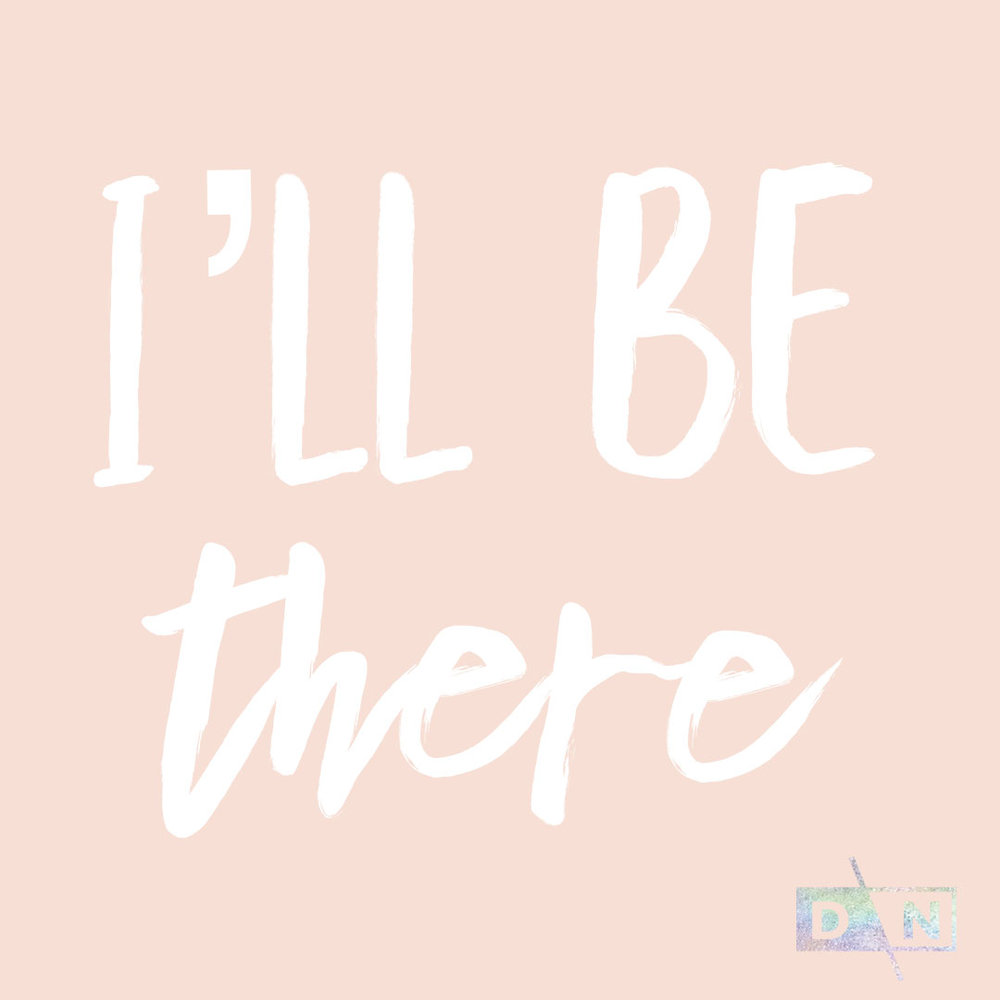 Dn-I'll-be-there.jpg