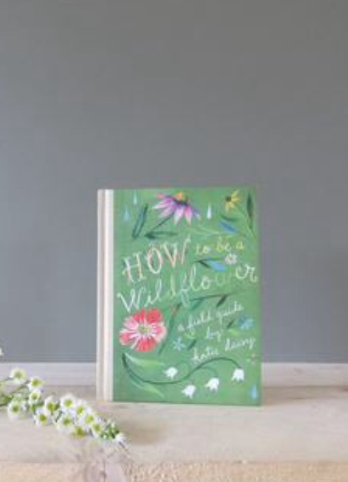"How to be a wildflower .... a field guide - ""do you remember how easily you perceived the magic of the natural world when you were a child""  A beautiful book for all ages.  £12.99 -  Click to buy"