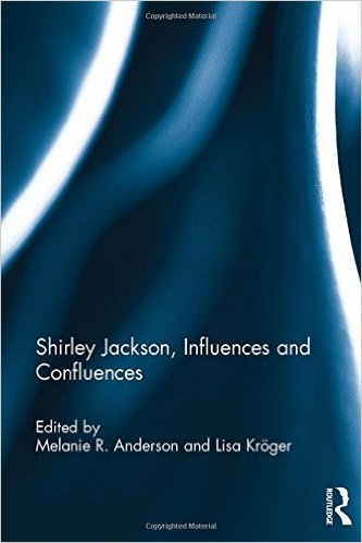 Shirley Jackson, Influences and Confluence (Routledge, 2016)