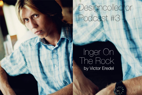 Designcollector Podcast #3: Inger On The Rock