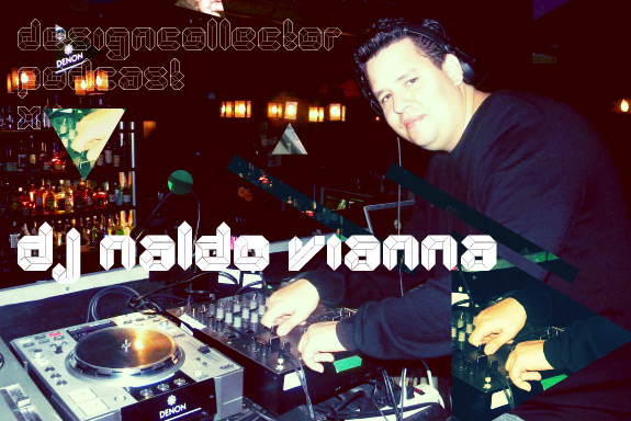 Designcollector Podcast #10 - Dj Naldo Vianna techno mix