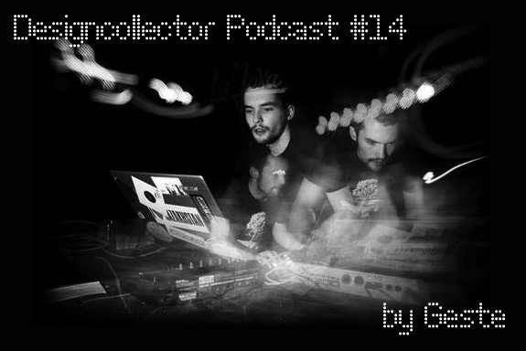Designcollector Podcast #14 by Geste