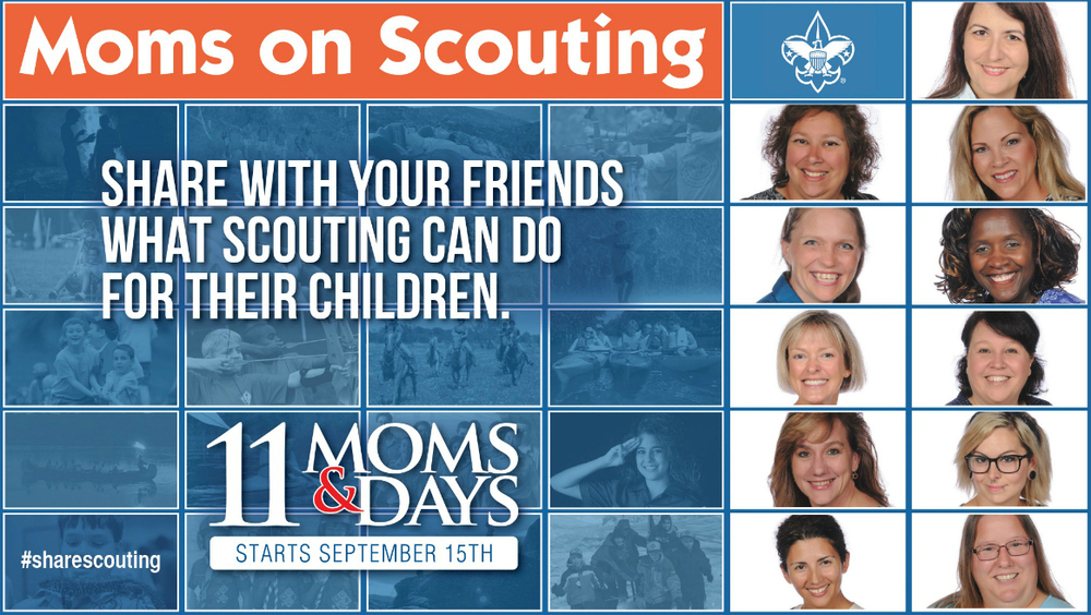 Learn about the positive impact of Scouting with our 11 Moms Campaign.