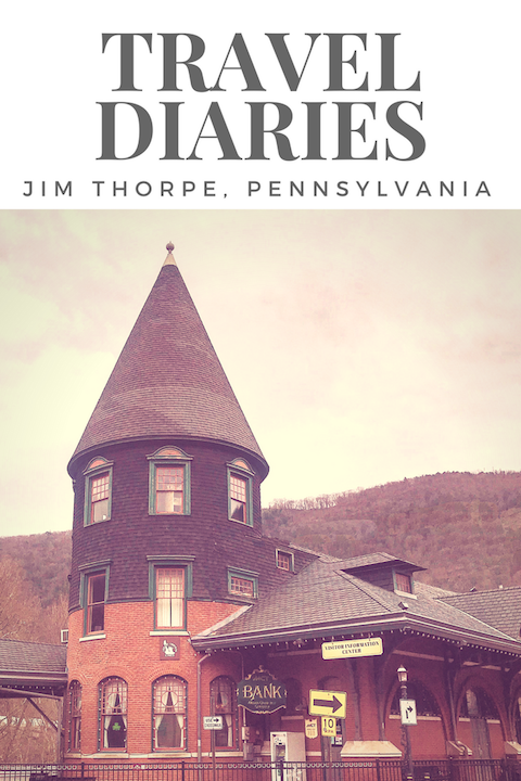 Travel Diaries: Jim Thorpe, Pennsylvania