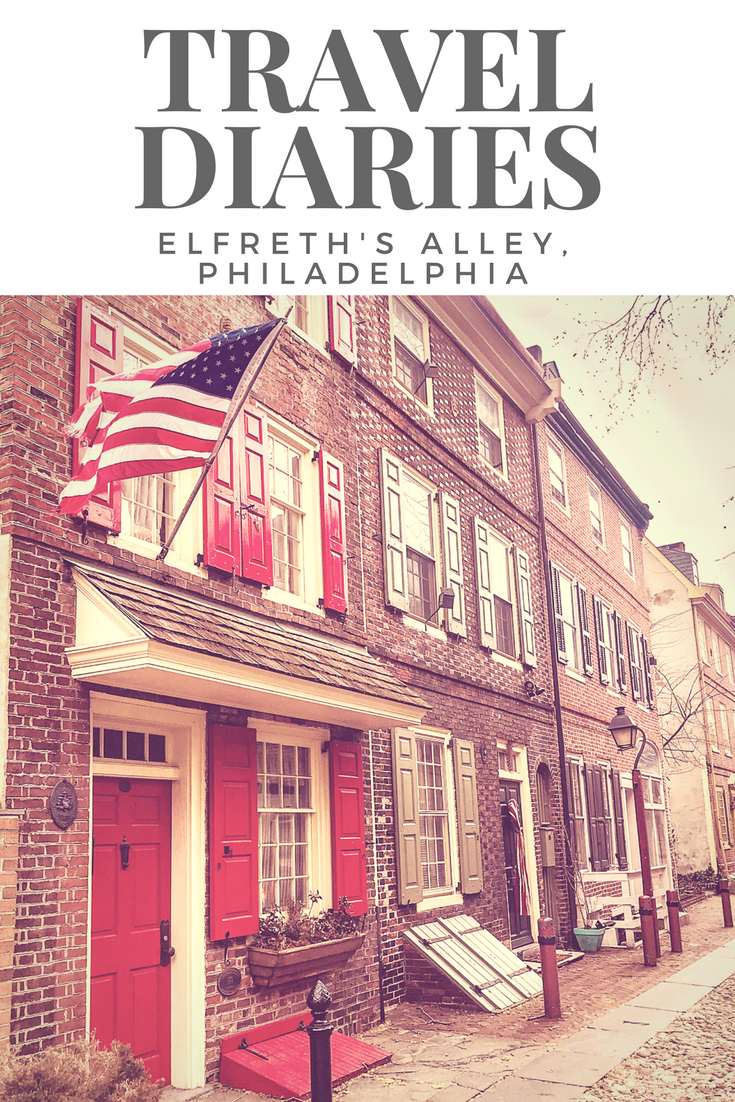 Travel Diaries: Elfreth's Alley, Philadelphia
