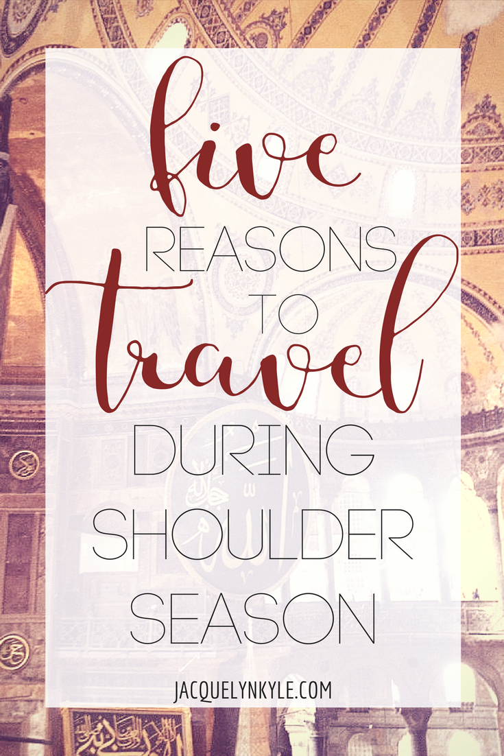 Five Reasons to Travel During Shoulder Season
