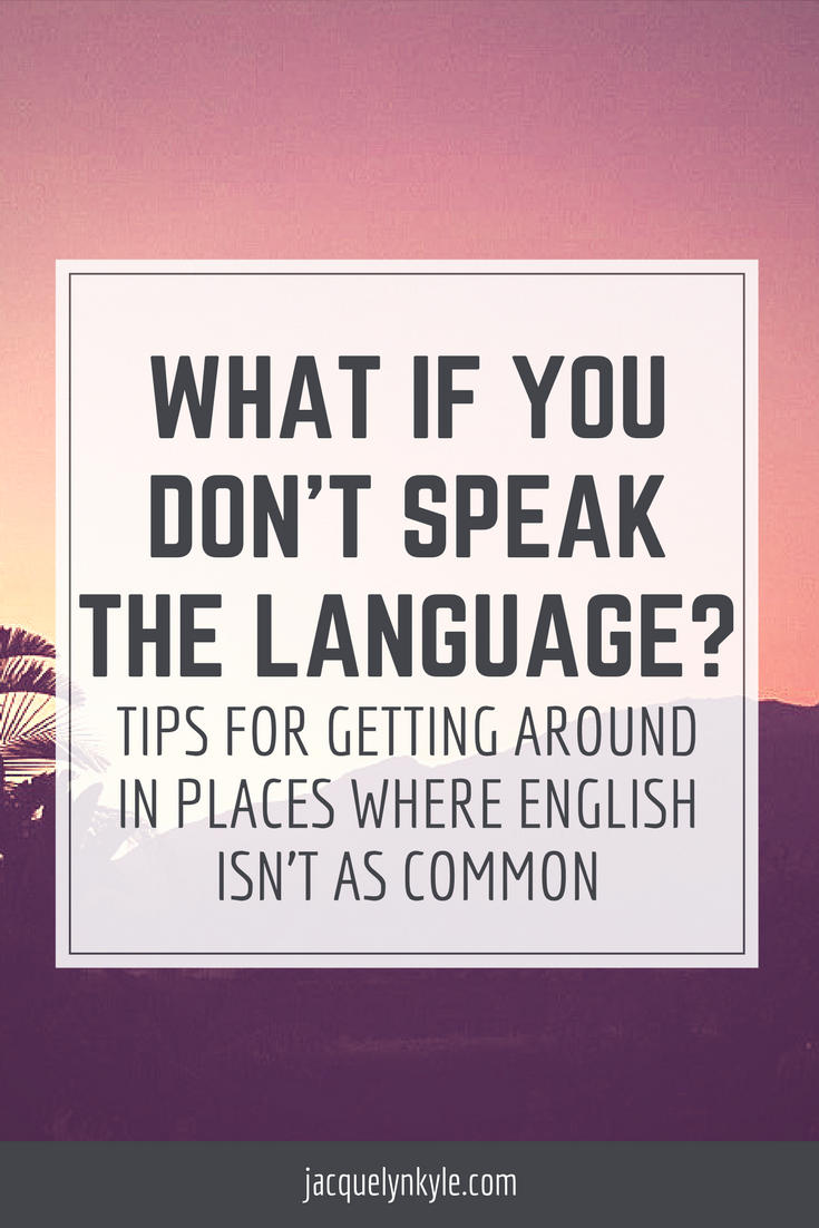 What If You Don't Speak the Language?