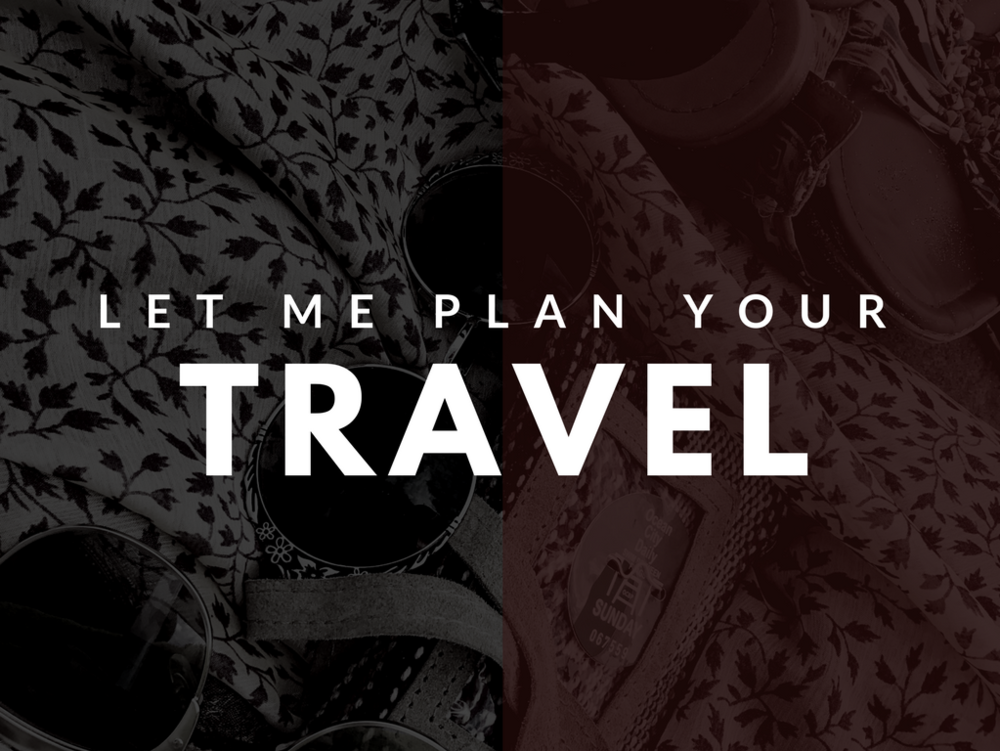 Let Me Plan Your Travel