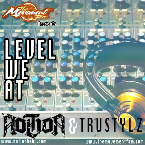Notion - Level We At ft TruStylz