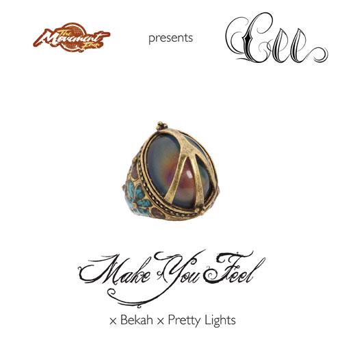 Cee - Make You Feel x Bekah x Pretty Lights