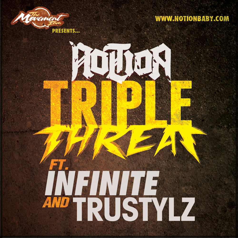 Notion - Triple Threat feat Infinite and TruStylz