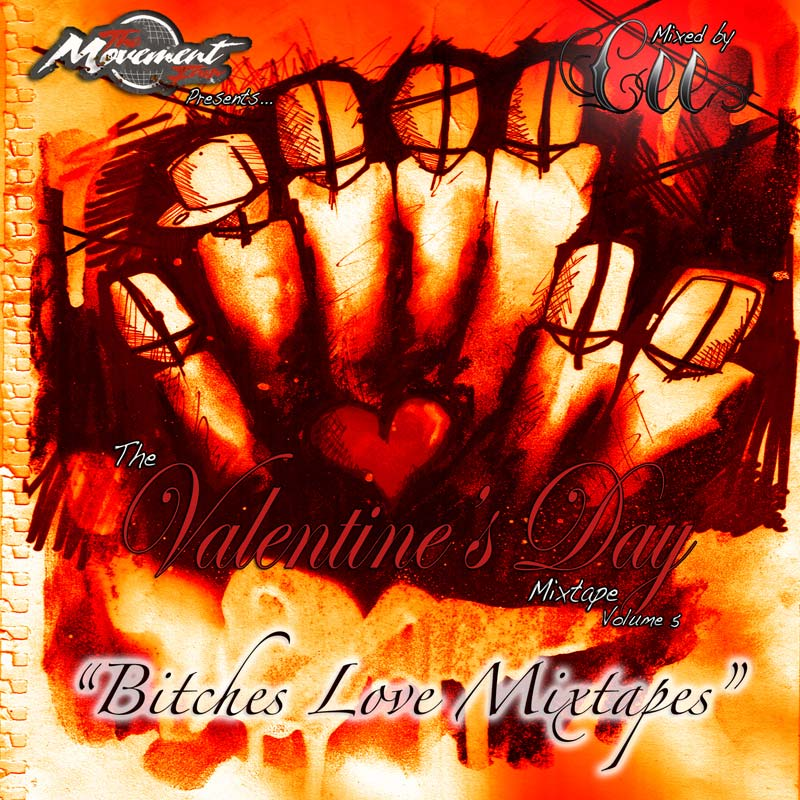 The Movement Fam Presents The Valentine's Day Mixtape Volume 5: Bitches Love Mixtapes