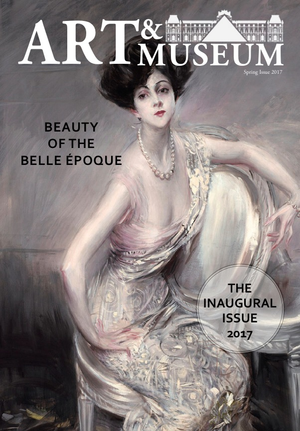 Art & Museum Magazine: Beauty of the Belle Époque, Spring Issue 2017 (The Inaugural Issue)