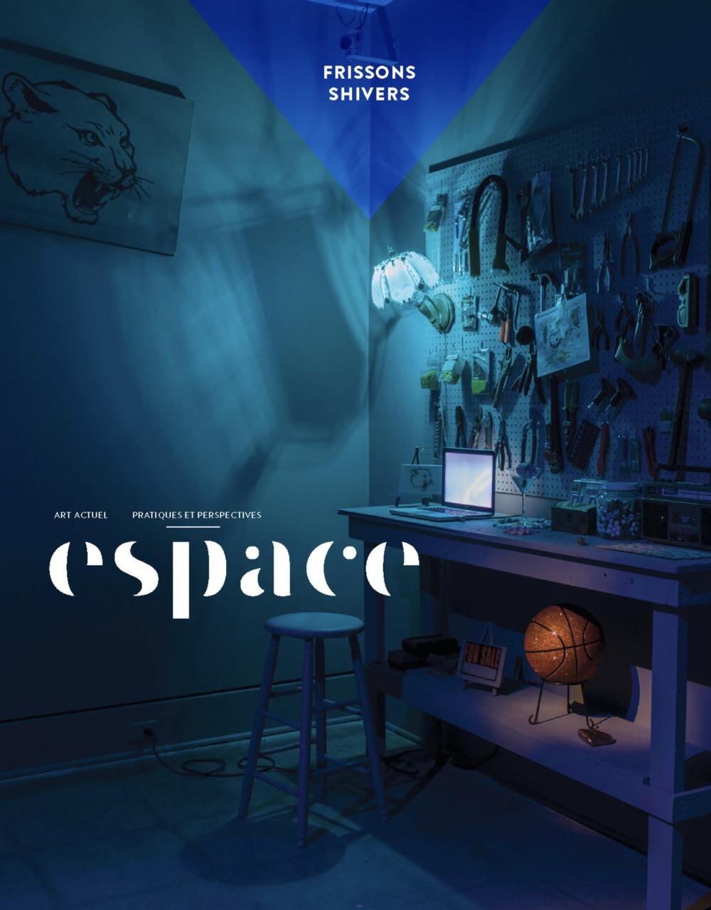 Espace Magazine: Frissons Shivers, No. 117, Fall 2017