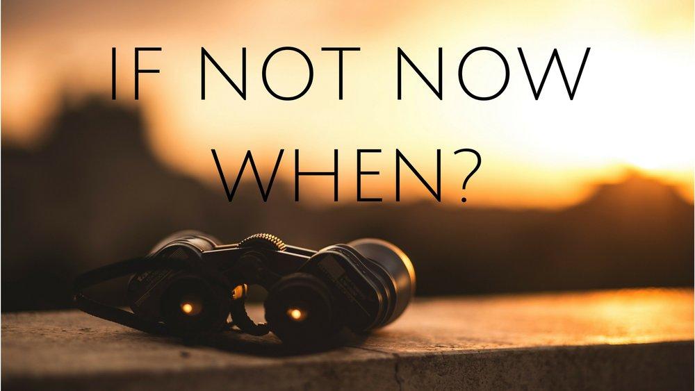 IF NOT NOWWHEN_.jpg