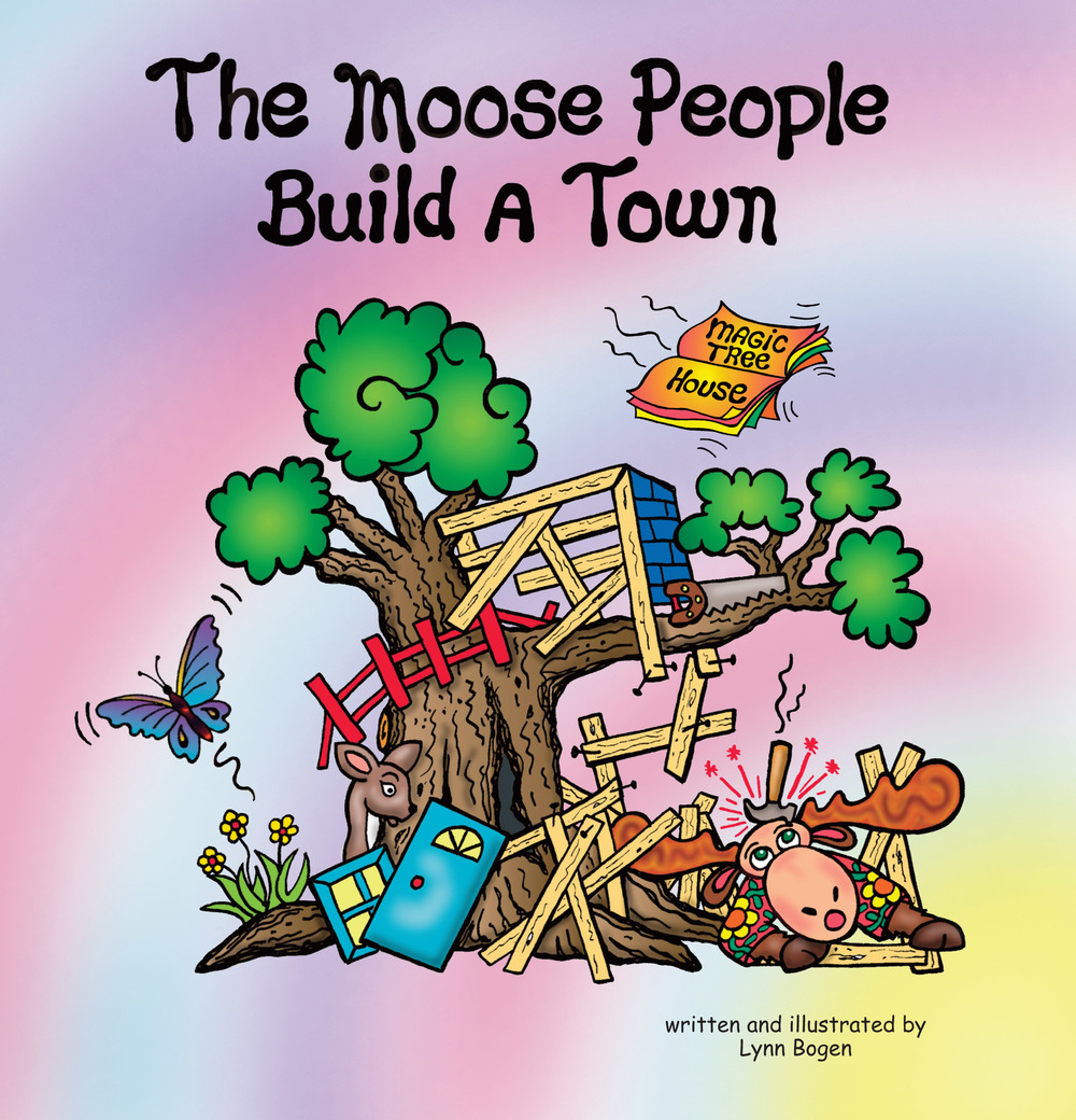 Moose People Build a Town