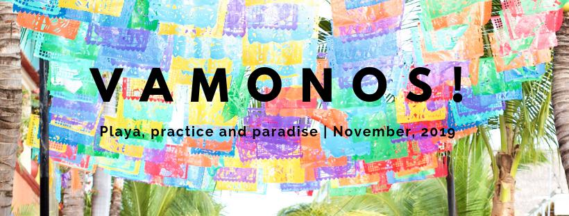 Playa, practice and paradise _ November, 2019.png
