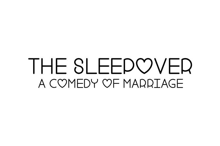 The Sleepover, A Comedy of Marriage