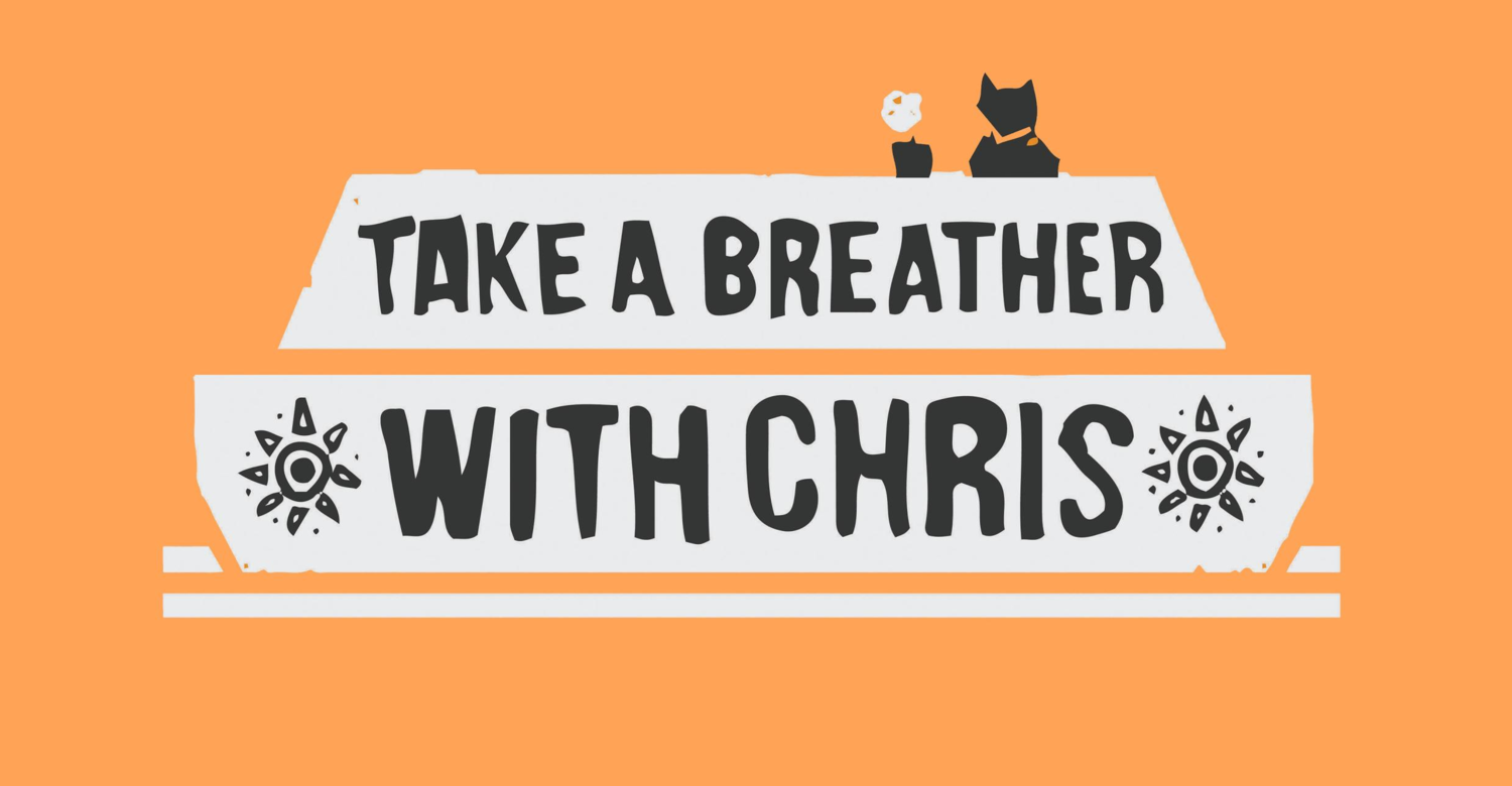 Take A Breather With Chris