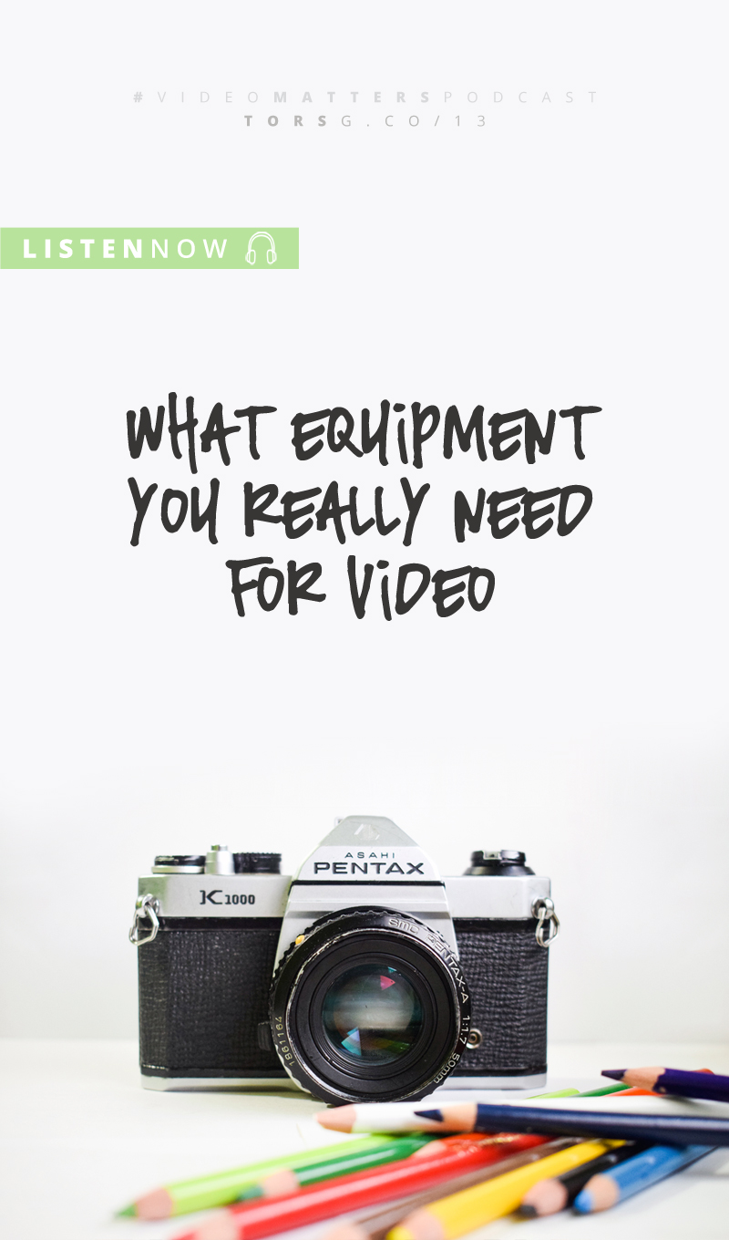 What Equipment You Really Need For Video - on this week's episode of the #videomatterspodcast, I'm talking about the equipment you actually need, which may not be the same as the equipment you think you need. Take a listenn to see what's what, and what you can ignore