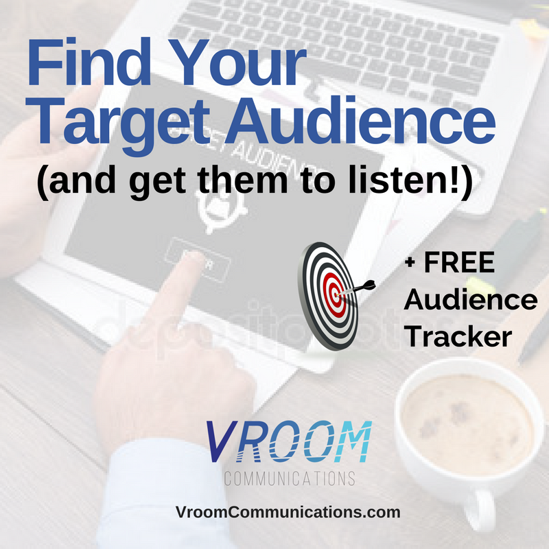 Learn how to find your target audience (and get them to listen).