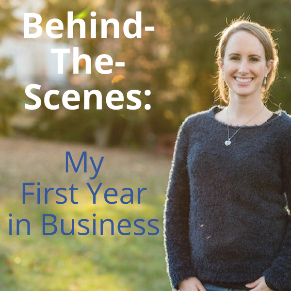 Behind-The-Scenes: My First Year in Business