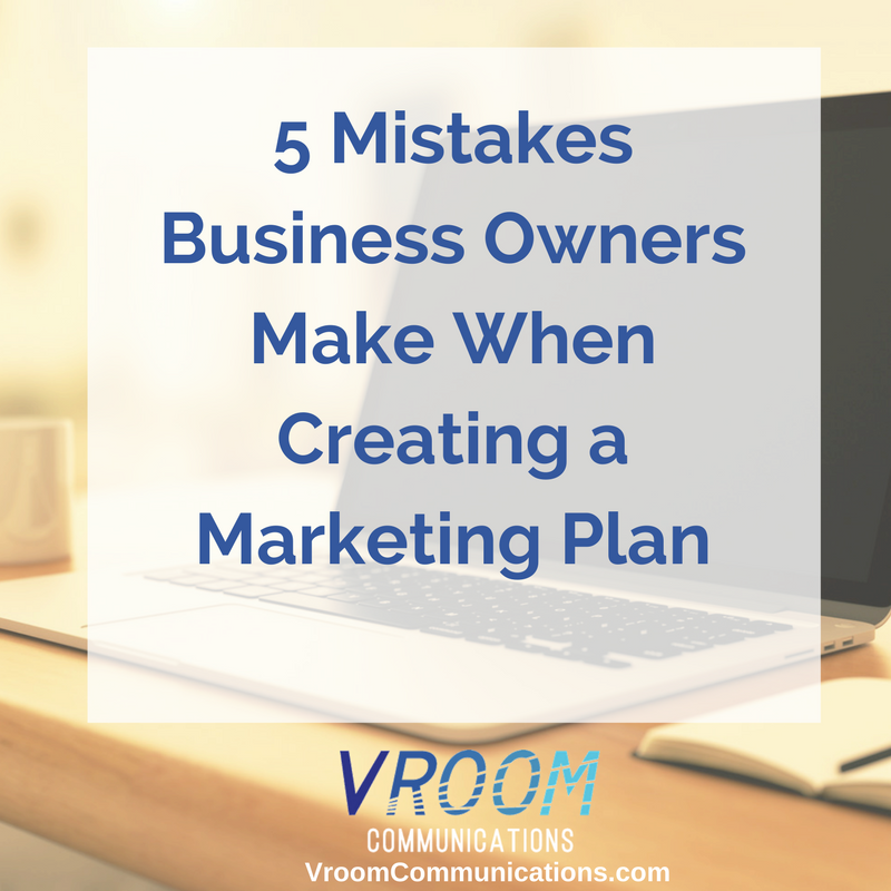 5 mistakes business owners make when creating a marketing plan