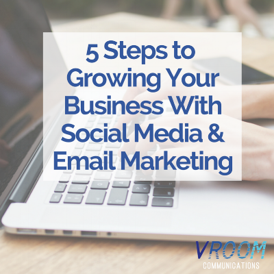 5 steps to grow your business with social media & email marketing