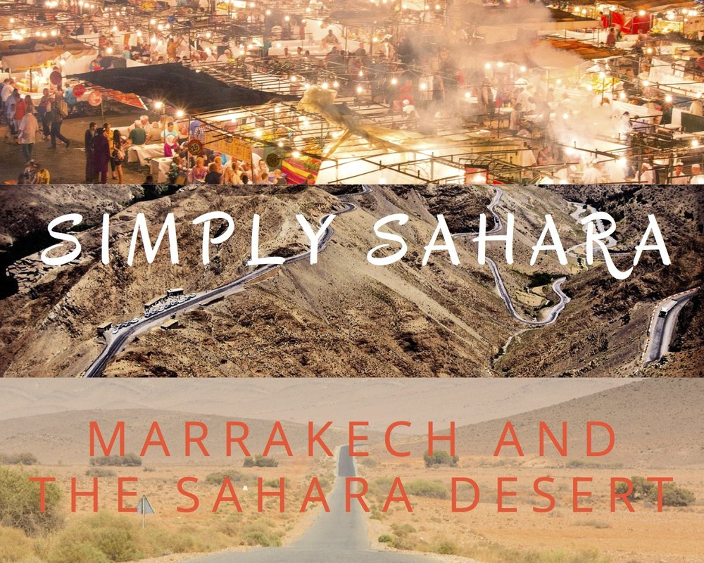 LOCATIONS: MARRAKECH, ZAGORA, MERZOUGA or M'HAMID -