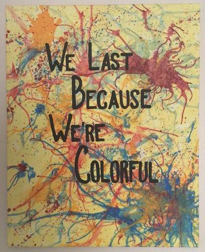 we last because we're colorful.jpg
