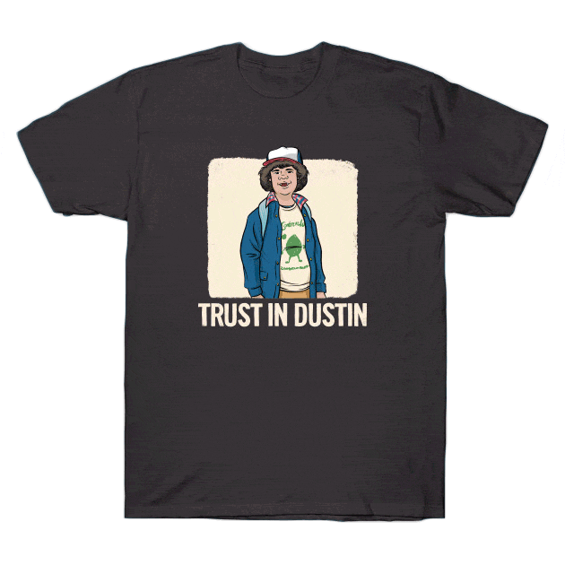 """Trust in Dustin"" Stranger Things"
