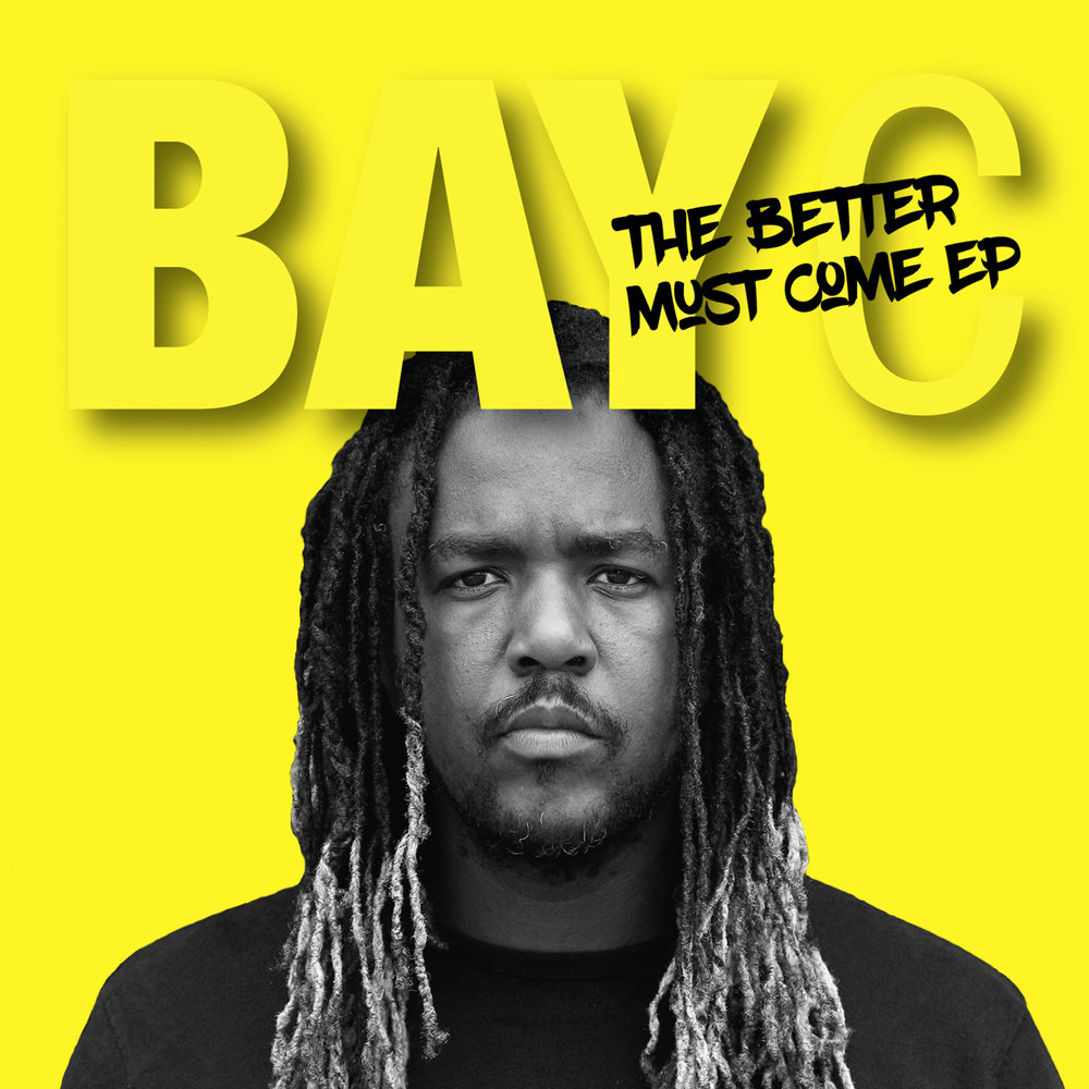 Better Must Come EP - The debut EP from Bay-C entitled Better Must Come. Produced by Bombrush Records, the 5 track body of work introduces the world to the voice, mood and style of one of Dancehall's most distinct voices. A mix of Reggae and Dancehall, with the title track being acoustic, Better Must Come is a refreshing dive into the Jamaican lifestyle. From street anthems like Straight Outta Portmore to Hold It Out, to conscious songs like Eye For An Eye and Better Must Come to the seductive love track Star, the Ep is a teaser into the man and the music Bay-C.
