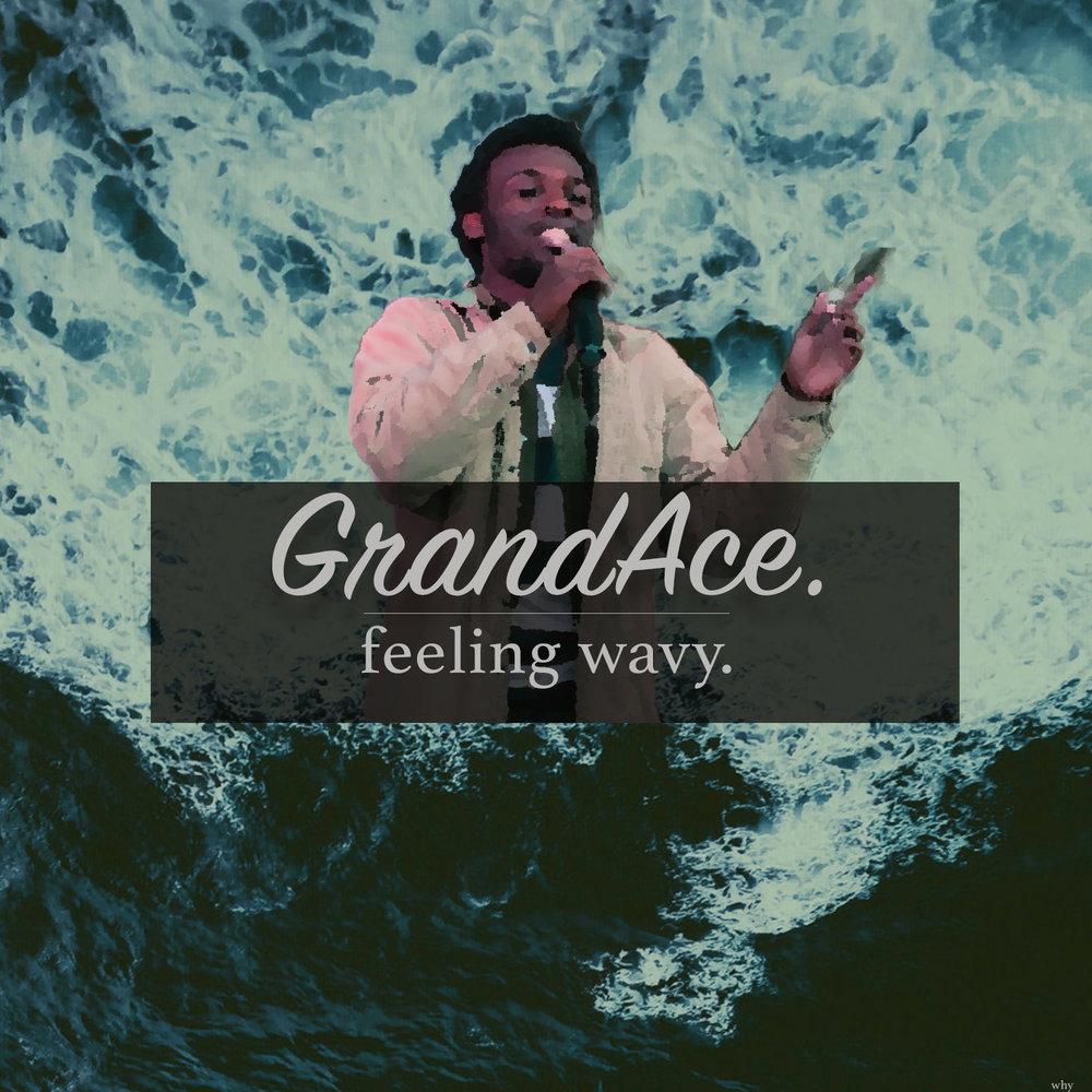 GrandAce Feeling Wavy
